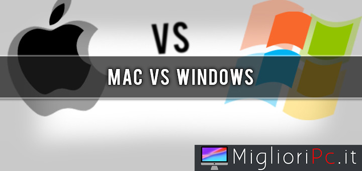 MAC VS WINDOWS guida migliore pc