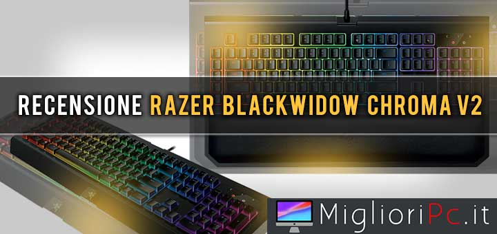 Photo of Recensione BlackWidow Chroma v2