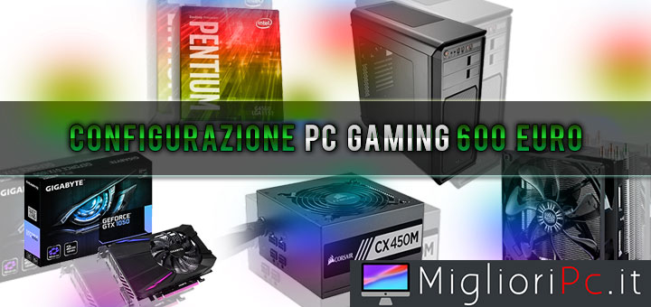 configurazione-pc-gaming-600-euro