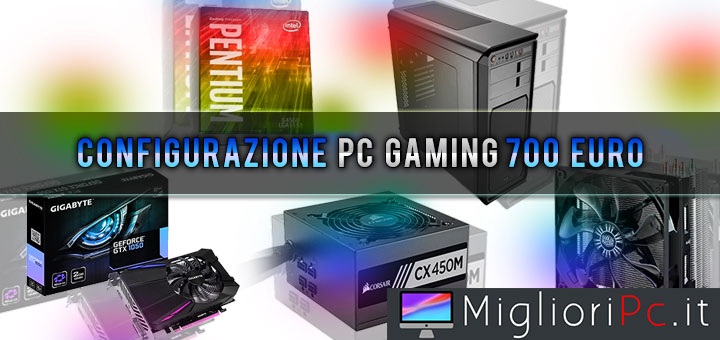 configurazione-pc-gaming-700-euro