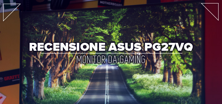 Photo of Recensione Asus PG27VQ: il più completo monitor da gaming