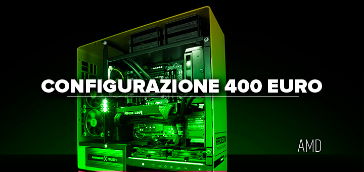 PC Gaming 400 euro AMD • Configurazione economica