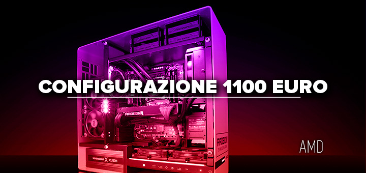 PC da gaming 1100 euro • Configurazione AMD