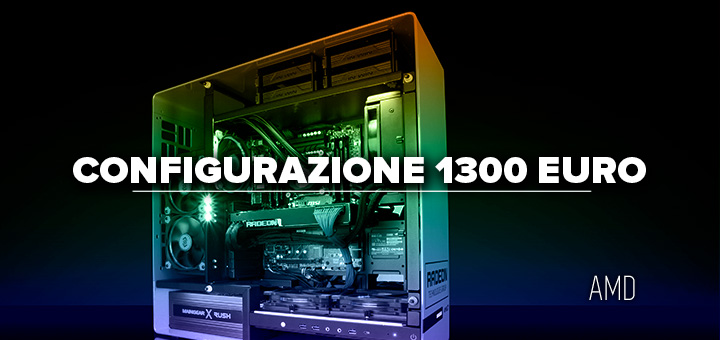PC da gaming 1300 euro • Configurazione AMD