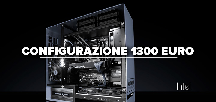 PC-da-gaming-1300-euro •-Configurazione-intel