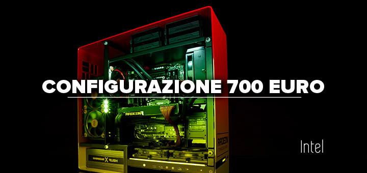 PC-da-gaming-700-euro •-Configurazione-Intel