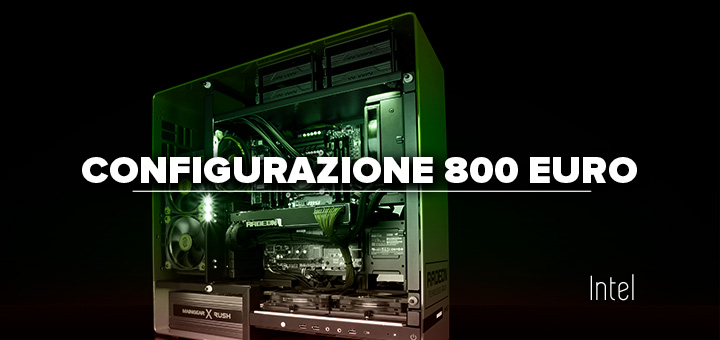 PC da gaming 800 euro • Configurazione Intel