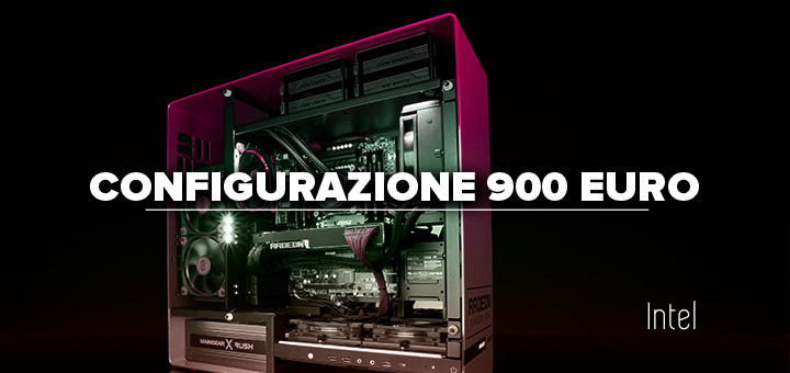 PC da gaming 900 euro • Configurazione Intel