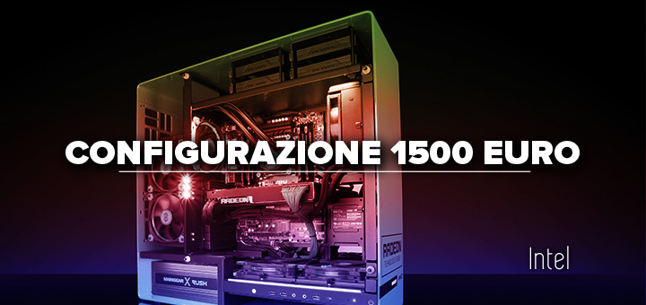 PC da gaming 1500 euro • Configurazione Intel