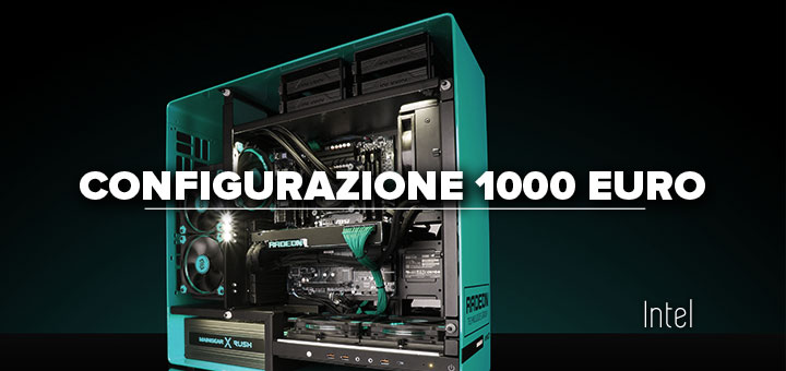 configurazione pc gaming 1000 euro -intel
