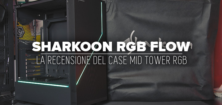 Photo of Recensione Sharkoon RGB Flow • Una piacevole sorpresa!